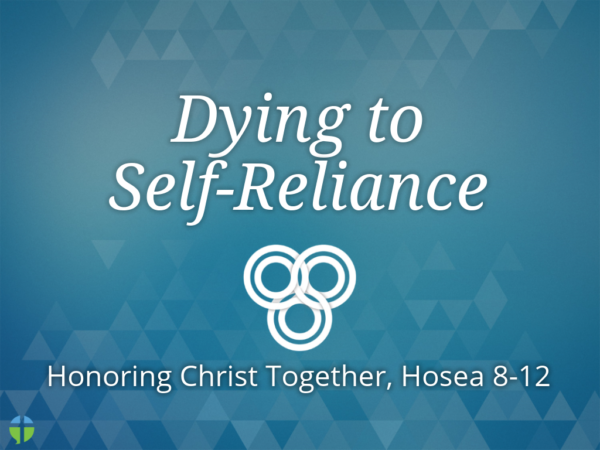Dying to Self-Reliance