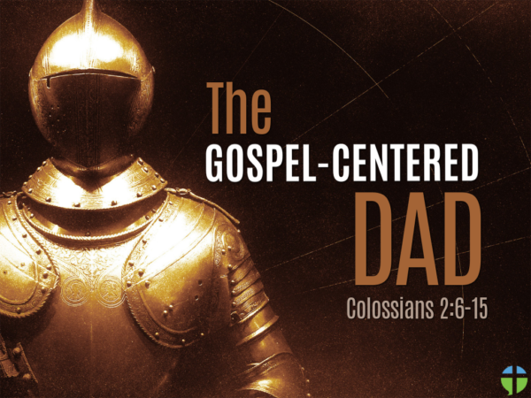 The Gospel-Centered Dad