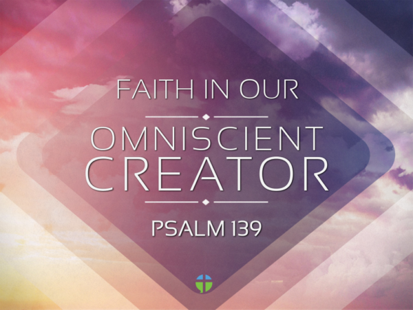 Faith in Our Omniscient Creator