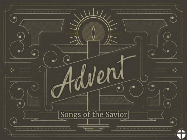Advent - Songs of the Savior
