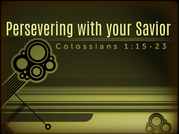 Persevering With Your Savior